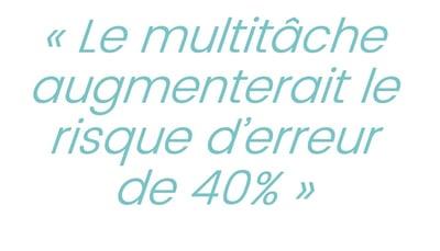 Le multitâche augmenterait le risque d'erreur de 40%
